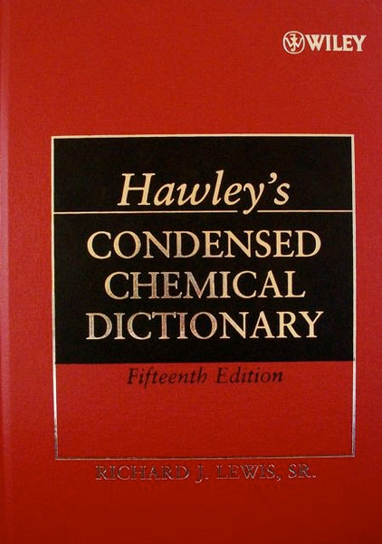 Hawley's Condensed Chemical Dictionary Fifteenth Edition