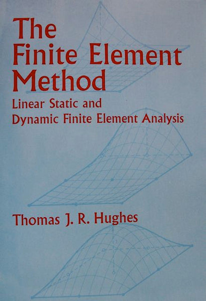 The Finite Element Method Linear Static and Dynamic Finite Element Analysis