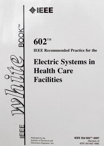 IEEE White Book (Standard 602-2007): Recommended Practice for the Electric Systems in Health Care Facilities