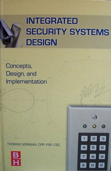 Integrated Security Systems Design: Concepts, Design, and Implementation