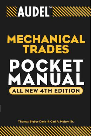 Audel Mechanical Trades Pocket Manual, All New 4th Edition