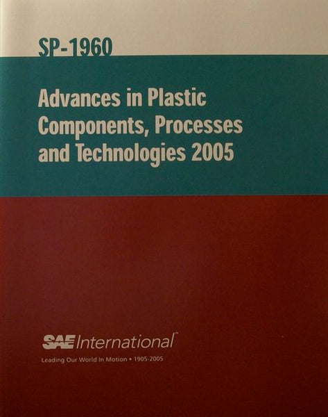 Advances in Plastic Components, Processes & Technologies 2005