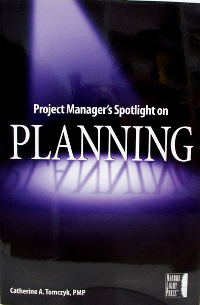 Project Manager's Spotlight on Planning