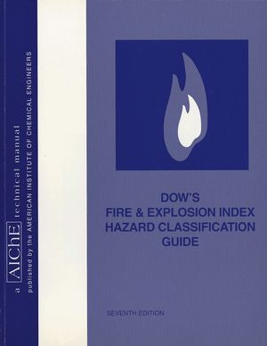 Dow's Fire & Explosion Index Hazard Classification Guide, 7th Edition