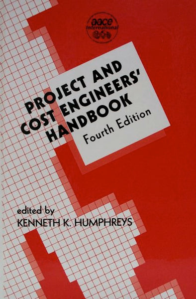 Project And Cost Engineers' Handbook Fourth Edition
