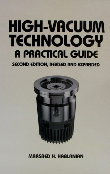 High- Vacuum Technology A Practical Guide Second Edition, Revised and Expanded