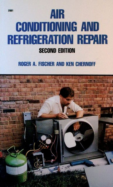 Air Conditioning And Refrigeration Repair Second Edition