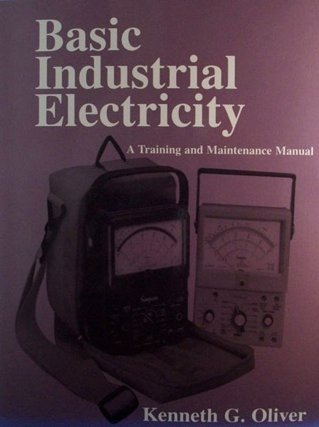 Basic Industrial Electricity: A Training and Maintenance Manual