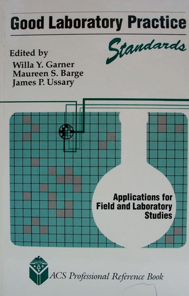 Good Laboratory Practice Standards Applications for Field and Laboratory Studies