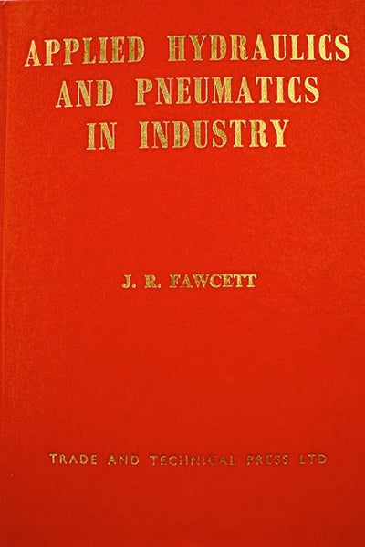 Applied Hydraulics And Pneumatics In Industry