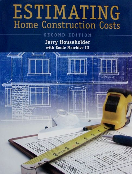 Estimating Home Construction Costs