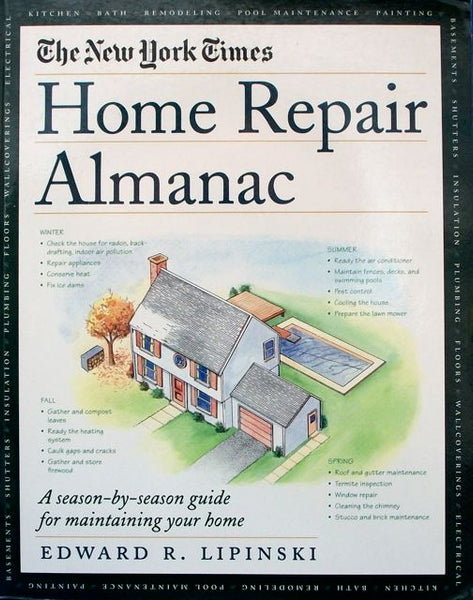 Home Repair Almanac: A Season-by-Season Guide for Maintaining Your Home