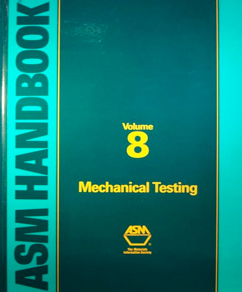 ASM Handbook Volume 8: Mechanical Testing (1985 edition)