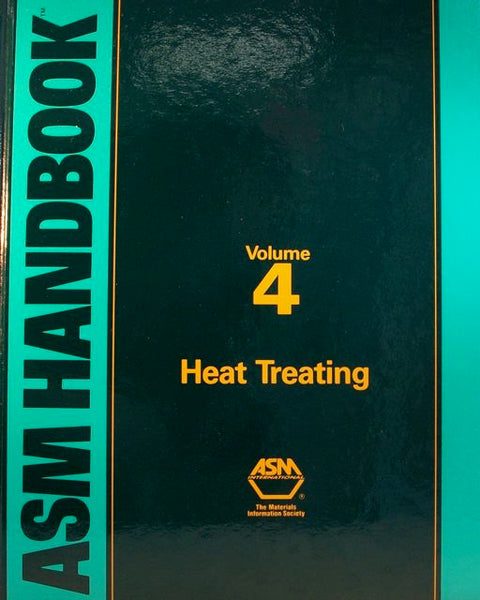 ASM Handbook Volume 4: Heat Treating