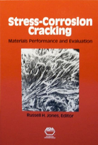 Stress-Corrosion Cracking: Materials Performance and Evaluation