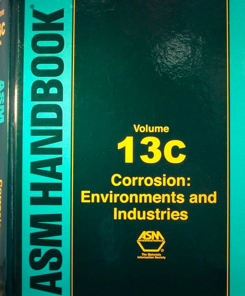 ASM Handbook Volume 13C: Corrosion: Environments and Industries