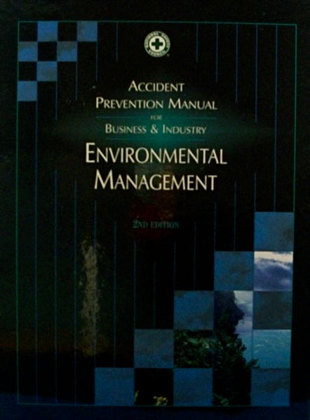 Accident Prevention Manual For Business & Industry Environmental Management Second Edition