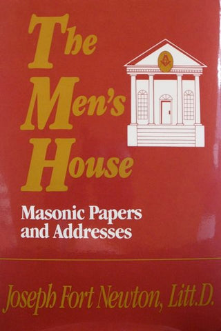 The Men's House: Masonic Papers and Addresses