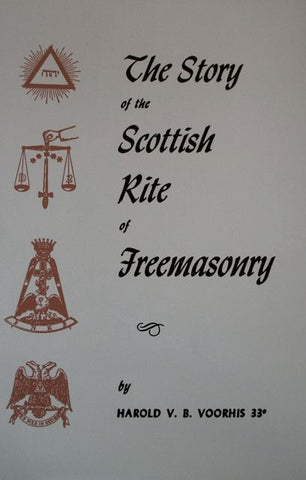 The Story of the Scottish Rite of Freemasonry