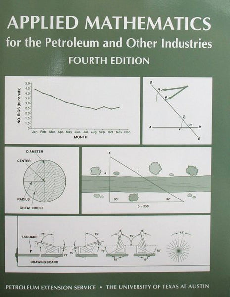 Applied Mathematics For The Petroleum And Other Industries Fourth Edition