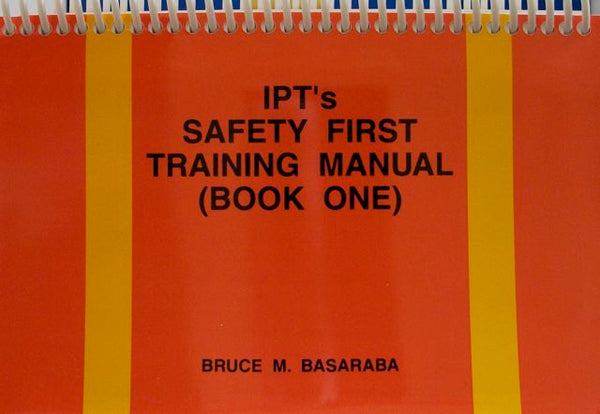 IPT's Safety First Training Manual