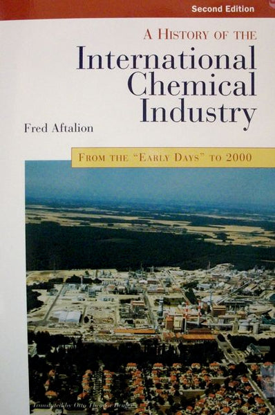 A History Of the International Chemical Industry Second Edition