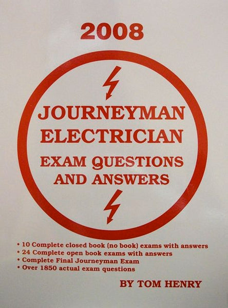Journeyman Electrician's Exam Questions And Answers Workbook 2008 by Tom Henry