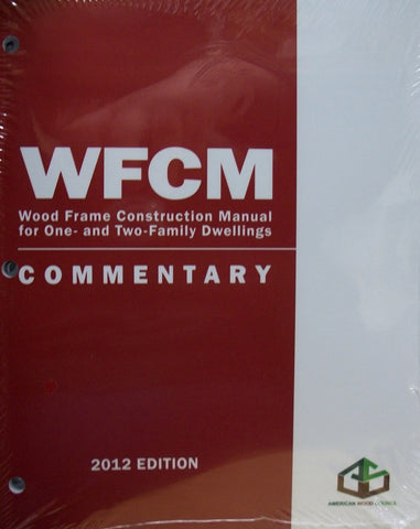 WFCM: Wood Frame Construction Manual 2012 Edition