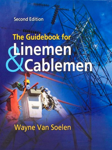 The Guidebook for Linemen & Cablemen