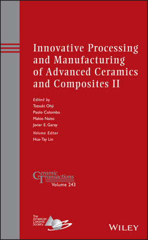 Innovative Processing and Manufacturing of Advanced Ceramics and Composites II