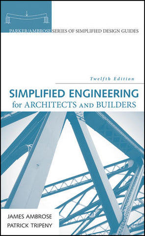 Simplified Engineering for Architects and Builders, 12th Edition