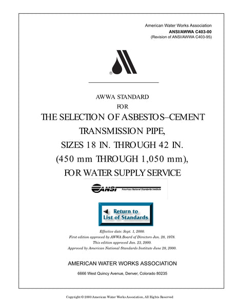 AWWA Standard C403-00 (Revision of C403-95): Standard for the Selection of Asbestos-Cement Transmission Pipe, Sizes 18 in through 42 in (450mm through 1,050mm) for Water Supply Service