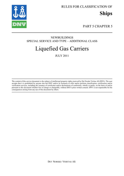 DNV Rules for Classification of Ships ( New buildings: Special Service and Type Additional Class) Part 5 Chapter 5: Liquefied Gas Carriers