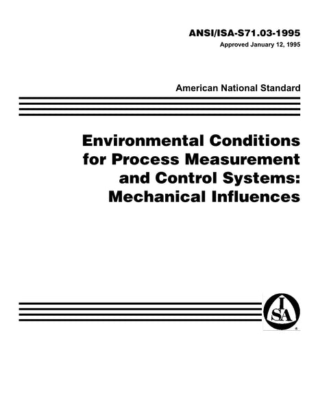 ANSI/ISA-S71.03-1995:Environmental Conditions For Process Measurement And Control Systems: Mechanical Influences