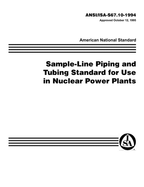 ANSI/ISA-S67.10-1994: Sample-Line Piping And Tubing Standard For Use In Nuclear Power Plants