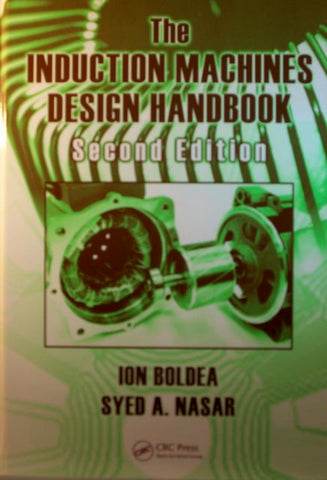 The Induction Machines Design Handbook, Second Edition