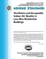 ASHRAE Standard 62.2-2007: Ventilation and Acceptable Indoor Air Quality in Low-Rise Residential Buildings
