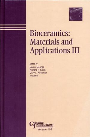 Bioceramics: Materials and Applications III