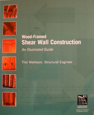 Wood-Framed Shear Wall Construction: An Illustrated Guide