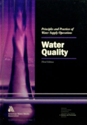 Water Quality: Principles and Practices of Water Supply Operations