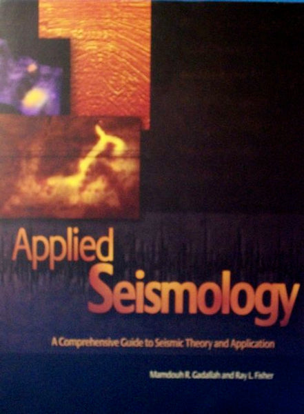 Applied Seismology: A Comprehensive Guide to Seismic Theory and Application