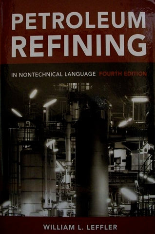 Petroleum Refining In Nontechnical Language Fourth Edition