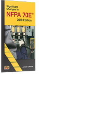 Significant Changes to NFPA 70E® 2018 Edition Pocket Guide