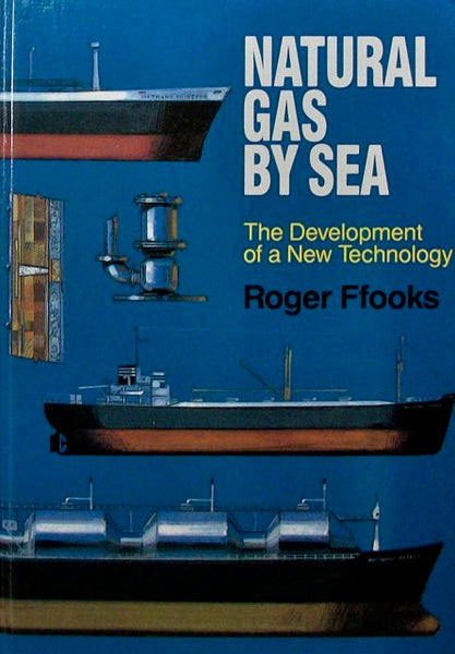 Natural Gas By Sea: The Development of a New Technology