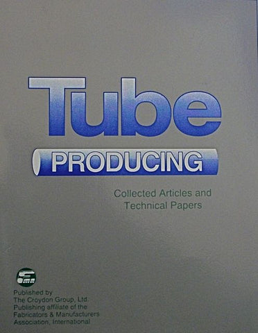 Tube Producing: Collected Articles and Technical Papers