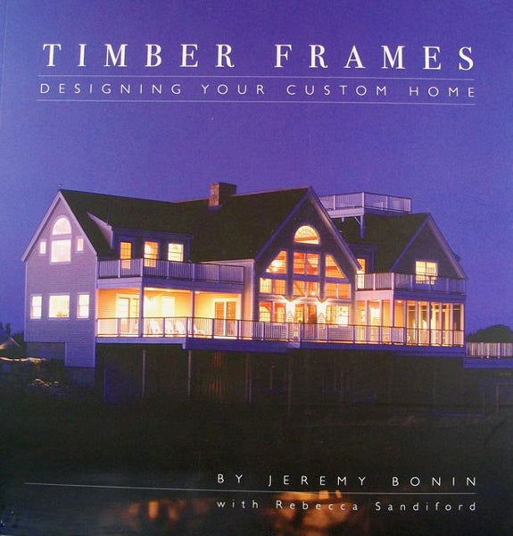 Timber Frames: Designing Your Custom Home