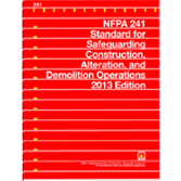2013 NFPA 241: Standard for Safeguarding Construction, Alteration, and Demolition Operations