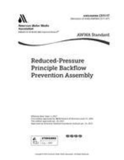 AWWA Standard C511-97 (Revision of C511-92): Standard for Reduced-Pressure Principle Backflow Assembly