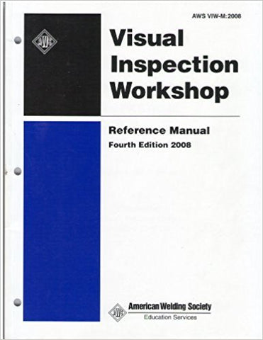 Visual Inspection Workshop Reference Manual-AWS VIW-M 4th Edition