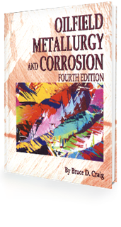 Oilfield Metallurgy and Corrosion, 4th Edition